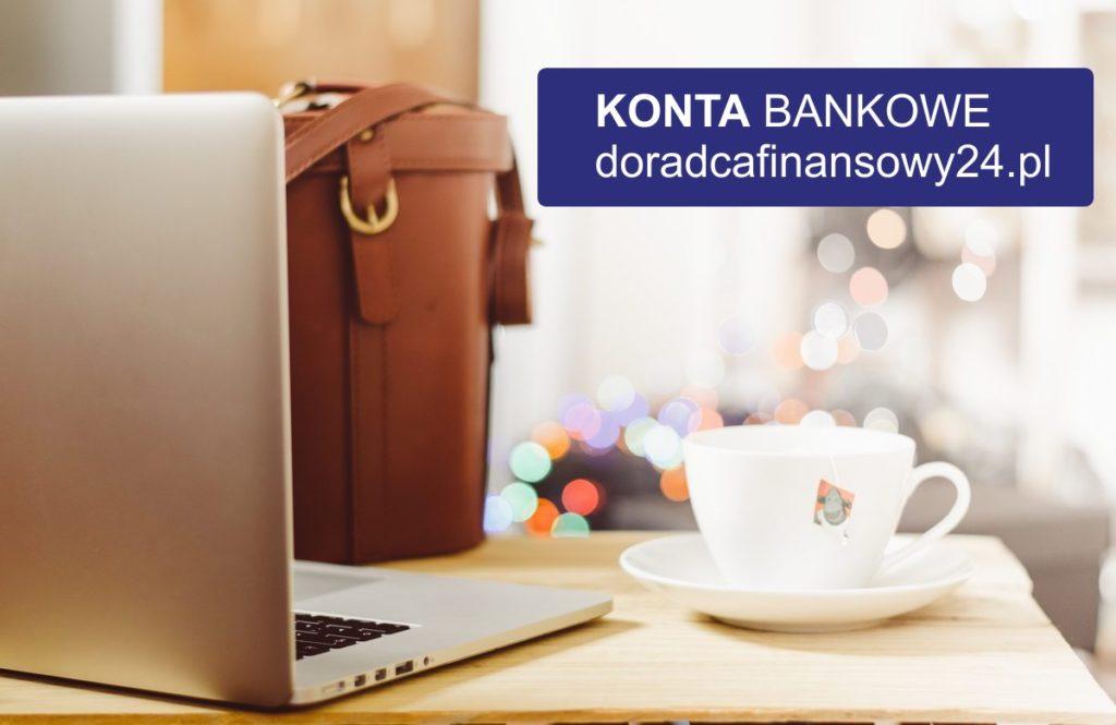 Konto bankowe. Rekomendujemy - doradcafinansowy24.pl