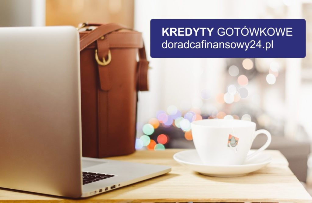 Kredyty gotowkowe. Doradzamy - doradcafinansowy24.pl